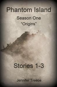 "Phantom Island-Season One-""Origins""-Stories 1-3"