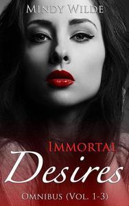 Immortal Desires Omnibus (Vol. 1-3)