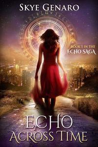Echo Across Time, Book 1 in The Echo Saga