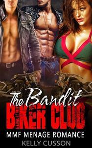 The Bandit  Biker Club - MMF Menage Romance