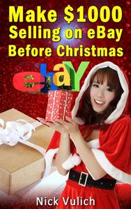 Make $1000 Selling on eBay Before Christmas