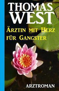 Ärztin mit Herz für Gangster
