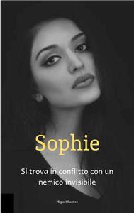 Sophie, Si trova in conflitto con un nemico invisibile
