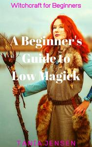A Beginner's Guide to Low Magick