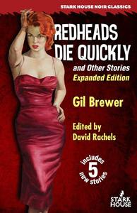 Redheads Die Quickly and Other Stories: Expanded Edition