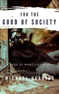 For the Good of Society: A Look at What Lies Ahead