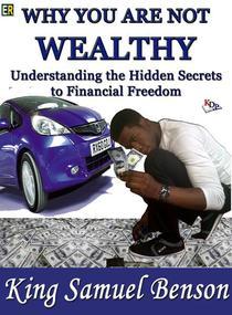 Why You Are Not Wealthy: Understanding the hidden secrets to financial freedom (Stephen R Covey, Timothy Ferriss, Robert Kiyosaki, Zig Ziglar, Brian Tracy, Derek C. Olsen, John Medina, Dale Carnegie)