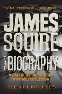 James Squire: The Biography
