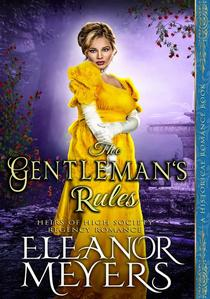 Historical Romance: The Gentleman's Rules A High Society Regency Romance