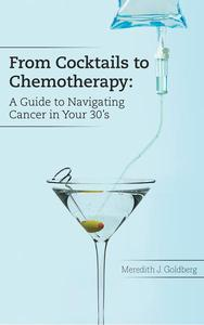 From Cocktails to Chemotherapy: A Guide to Navigating Cancer in Your 30's