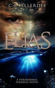 Elias: A Paranormal Parables Novel