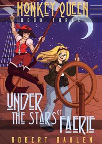Under The Stars Of Faerie (Monkey Queen Book Three)