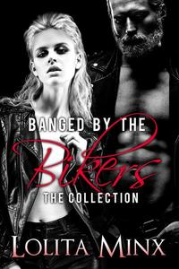 Banged by the Bikers - The Collection