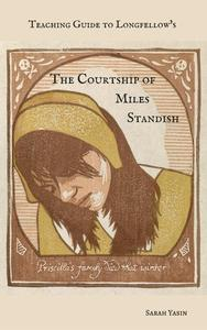 Teaching Guide to Longfellow's The Courtship of Miles Standish