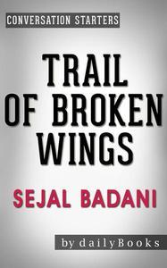 Trail of Broken Wings: A Novel by Sejal Badani   Conversation Starters