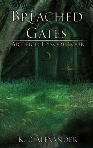 Breached Gates (Artifice: Episode Four)