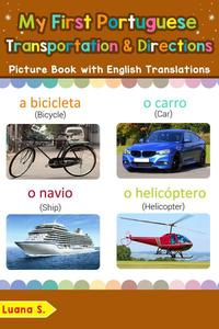 My First Portuguese Transportation & Directions Picture Book with English Translations