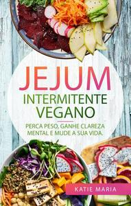 Jejum Intermitente Vegano