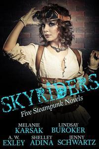 Skyriders: Five Steampunk Novels