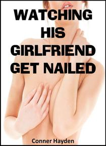 Watching his Girlfriend Get Nailed