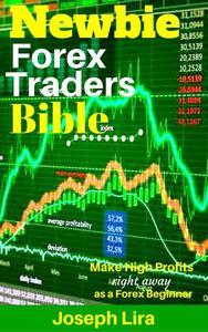 Newbie Forex Traders Bible