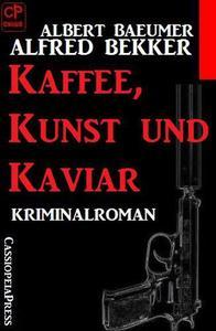 Kaffee, Kunst und Kaviar: Kriminalroman