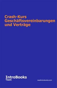 Crash-Kurs Geschäftsvereinbarungen und Verträge