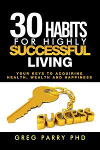 30 Habits of  Truly Successful Living