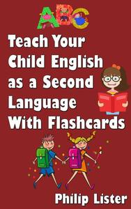 Teach Your Child English as a Second Language With Flashcards