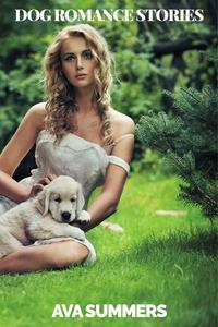 Dog Romance Stories: Three Short Romance Stories with Dogs