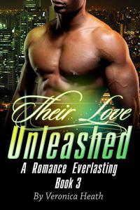 Their Love Unleashed. A Romance Everlasting