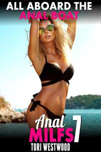 All Aboard the Anal Boat : Anal MILFs 7 (Anal Sex First Time Anal Virgin MILF Erotica Age Gap Erotica)
