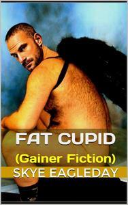 Fat Cupid Gainer Fiction