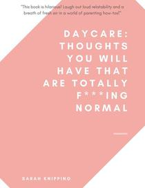 Daycare: Thoughts You Will Have That Are Totally F***ing Normal