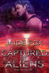 Captured by Aliens: Book One and Two