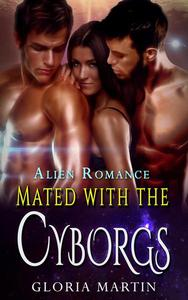 Mated with the Cyborgs - Scifi Alien Menage Romance