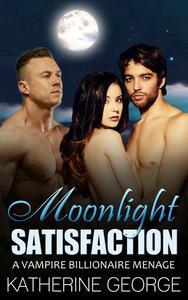 Moonlight Satisfaction (A Vampire Billionaire Menage)