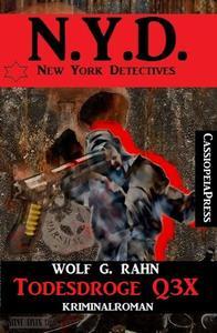 Todesdroge Q3X: N.Y.D. - New York Detectives