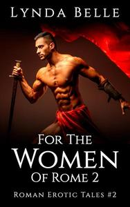 For The Women Of Rome 2