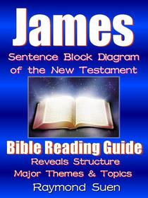 James - Sentence Block Diagram Method of the New Testament Holy Bible: Bible Reading Guide - Reveals Structure, Major Themes & Topics