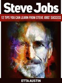 Steve Jobs: 12 Tips You Can Learn from Steve Jobs' Success