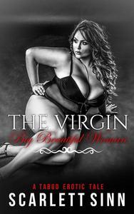 The Virgin Big Beautiful Woman: A Taboo Erotic Tale