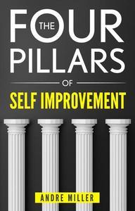 The Four Pillars of Self Improvement