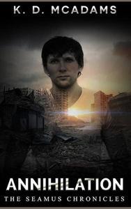 Annihilation - Book 1 The Seamus Chronicles