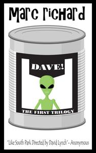 Dave! (The First Trilogy)