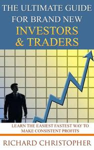 The Ultimate Guide for Brand New Investors & Traders