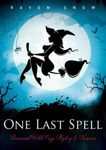 One Last Spell : Paranormal Witch Cozy Mystery & Romance