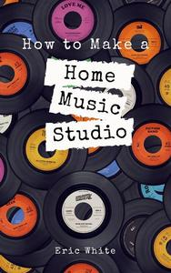How to Make a Home Music Studio