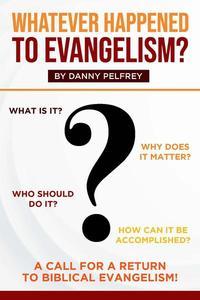 Whatever Happened to Evangelism?
