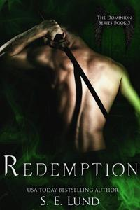 Redemption: Book Five in the Dominion Series